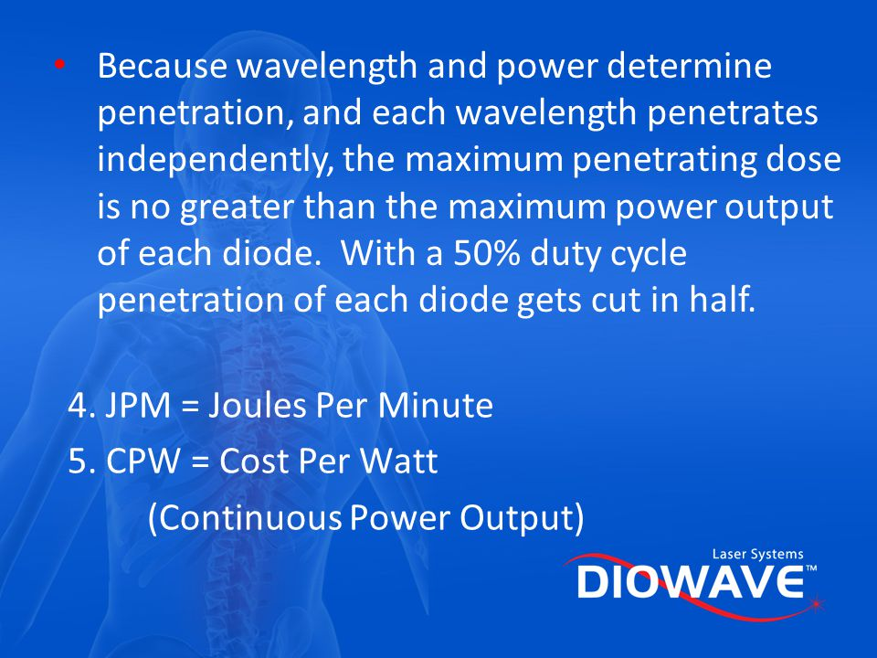 Because wavelength and power determine