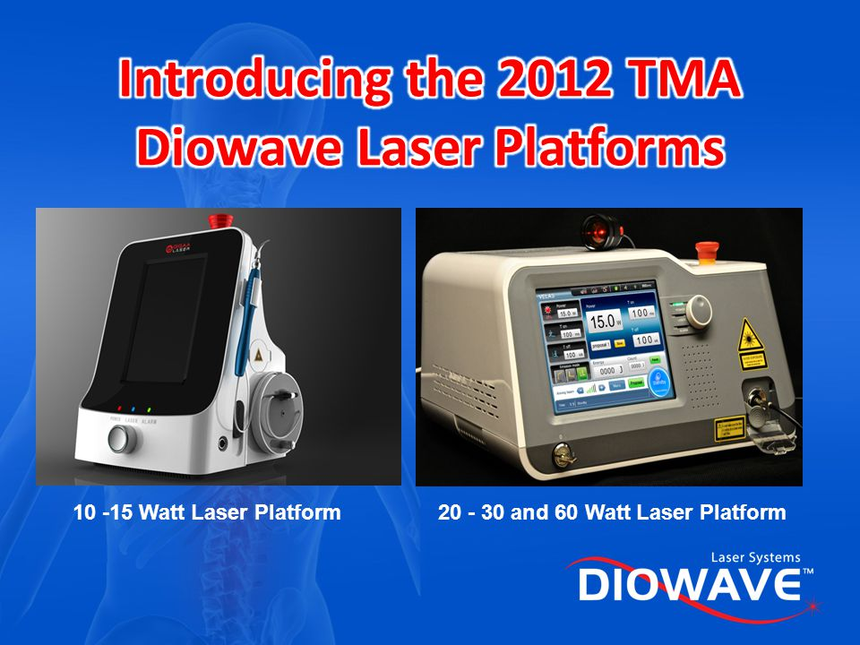 Introducing the 2012 TMA Diowave Laser Platforms