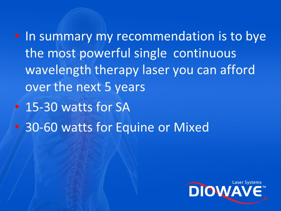 In summary my recommendation is to bye the most powerful single continuous wavelength therapy laser you can afford over the next 5 years