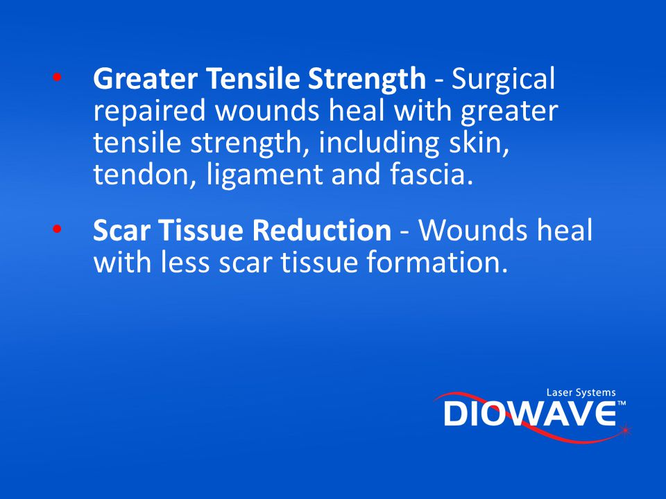 Greater Tensile Strength - Surgical repaired wounds heal with greater tensile strength, including skin, tendon, ligament and fascia.