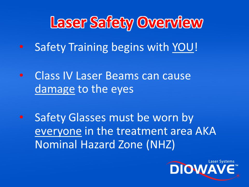 Laser Safety Overview Safety Training begins with YOU!