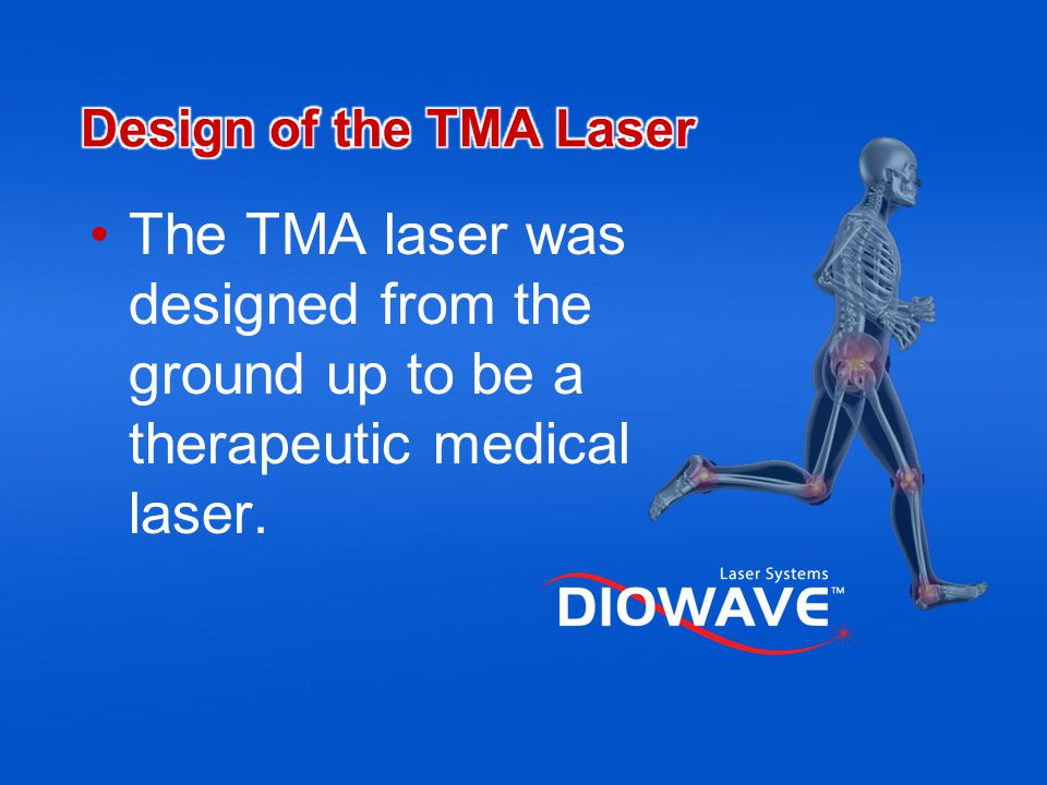Design of the TMA Laser The TMA laser was designed from the ground up to be a therapeutic medical laser.