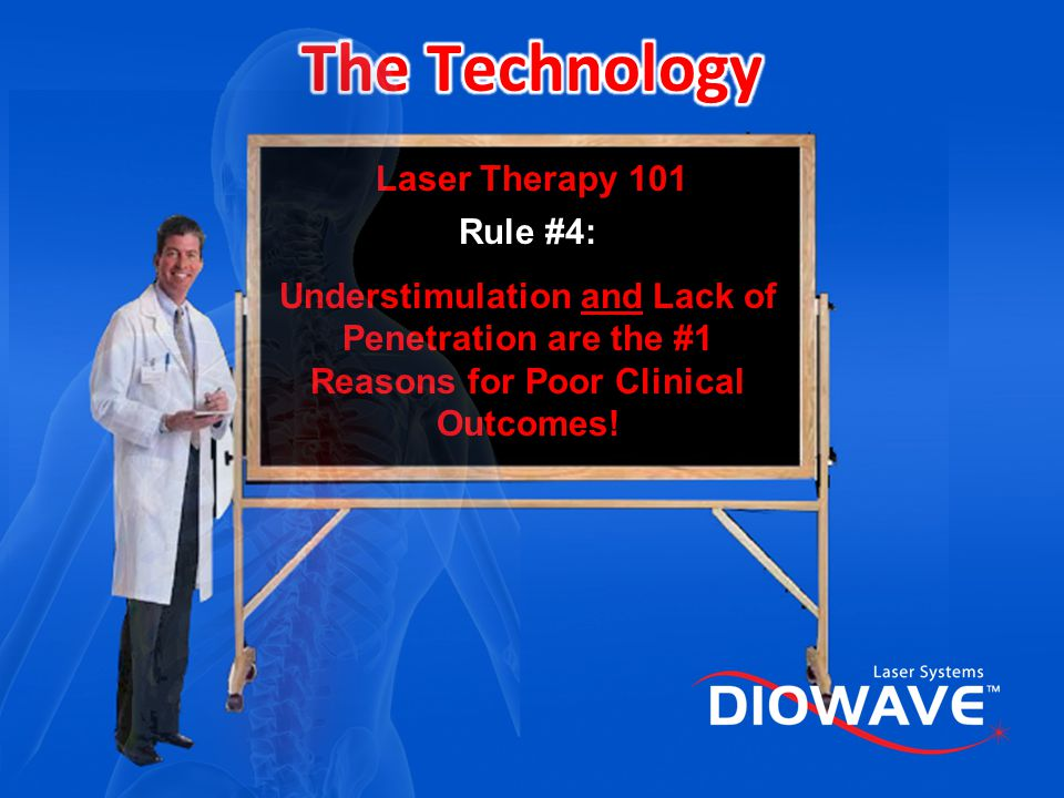 The Technology Laser Therapy 101 Rule #4: