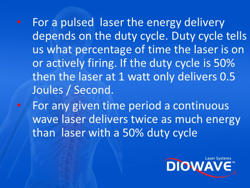 For a pulsed laser the energy delivery depends on the duty cycle