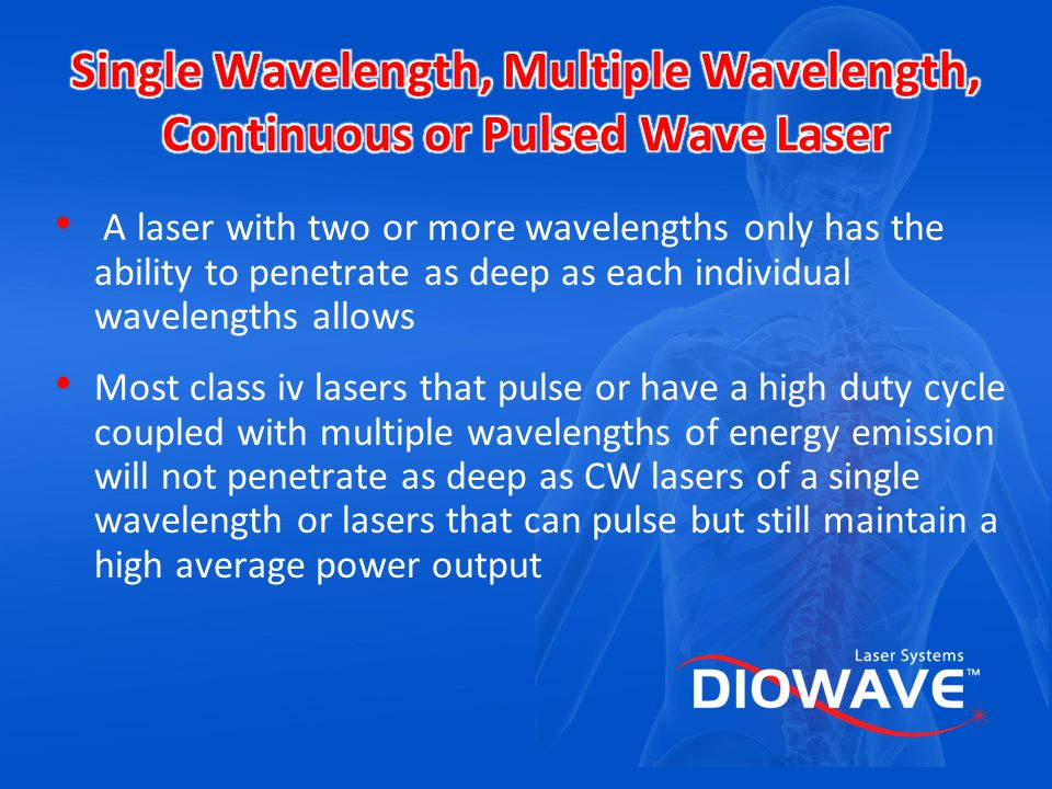 Single Wavelength, Multiple Wavelength, Continuous or Pulsed Wave Laser