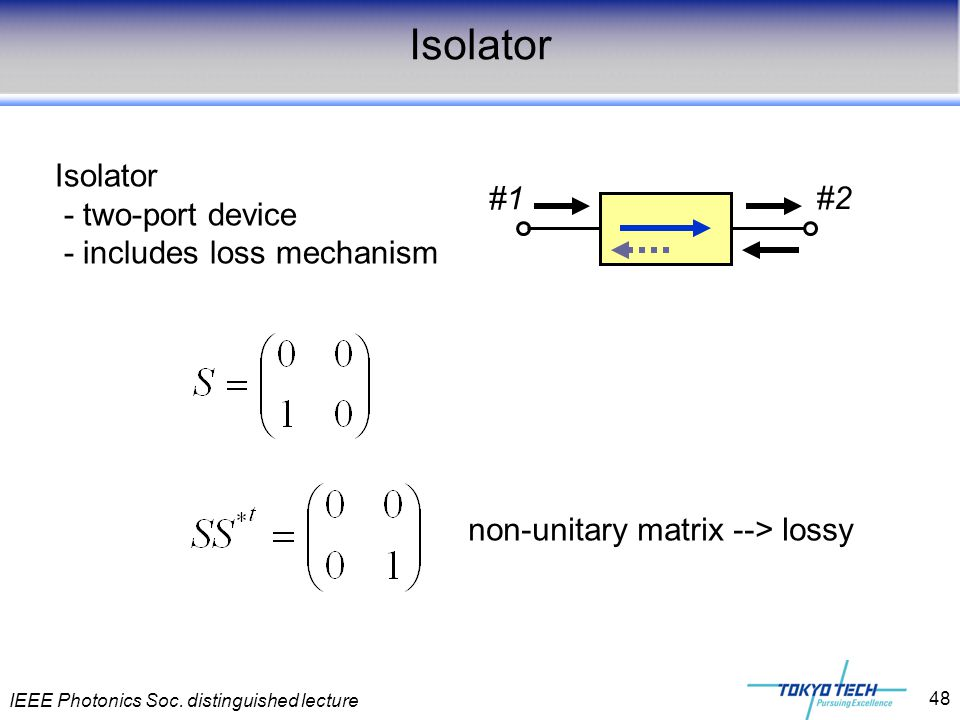 Isolator Isolator - two-port device #1 #2 - includes loss mechanism