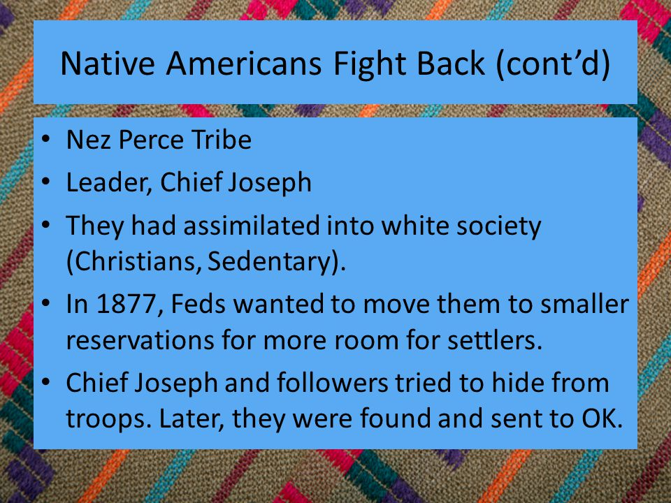 Native Americans Fight Back (cont'd)