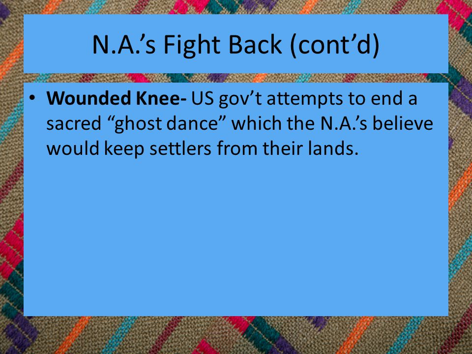 N.A.'s Fight Back (cont'd)