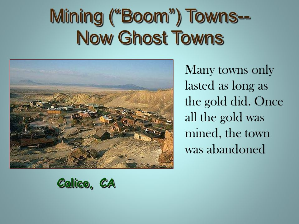Mining ( Boom ) Towns-- Now Ghost Towns