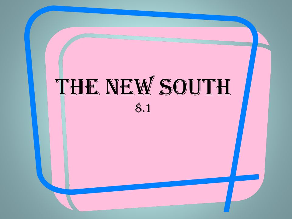 The New South 8.1