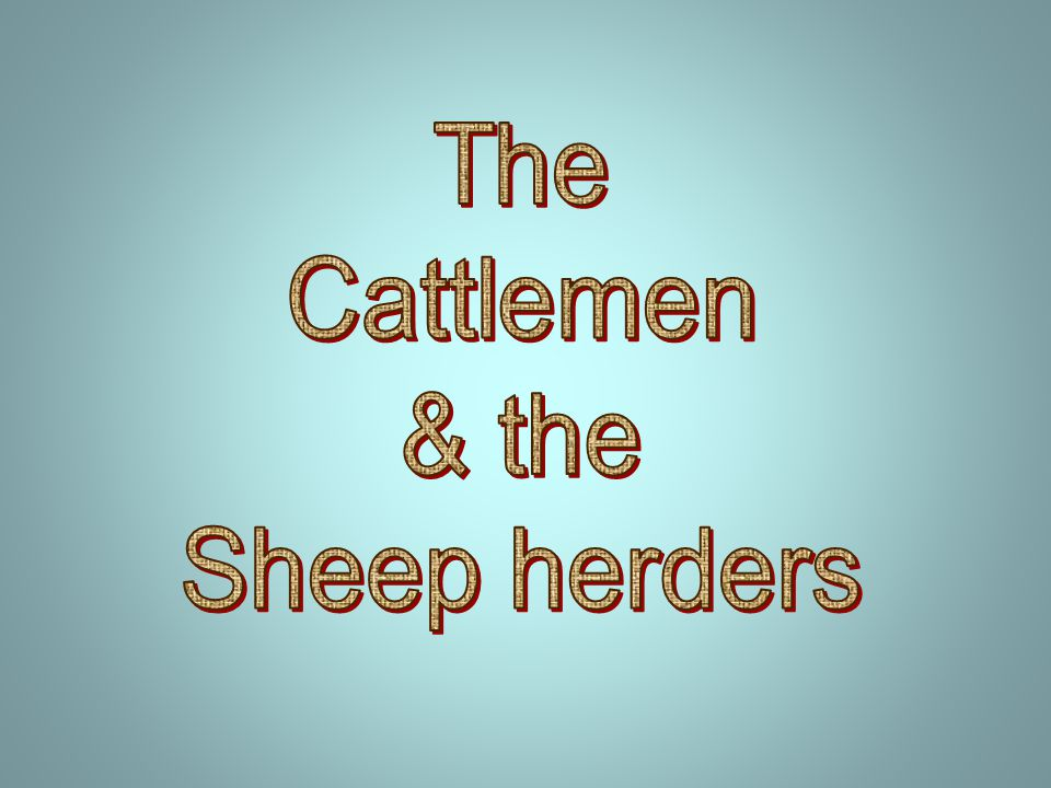 The Cattlemen & the Sheep herders