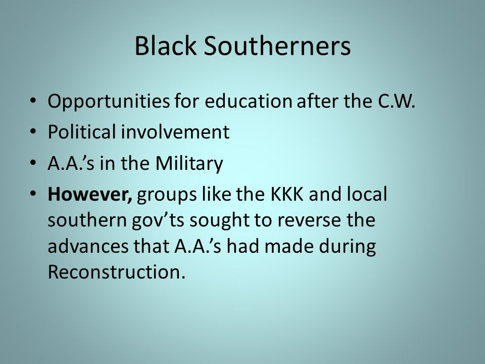 Black Southerners Opportunities for education after the C.W.