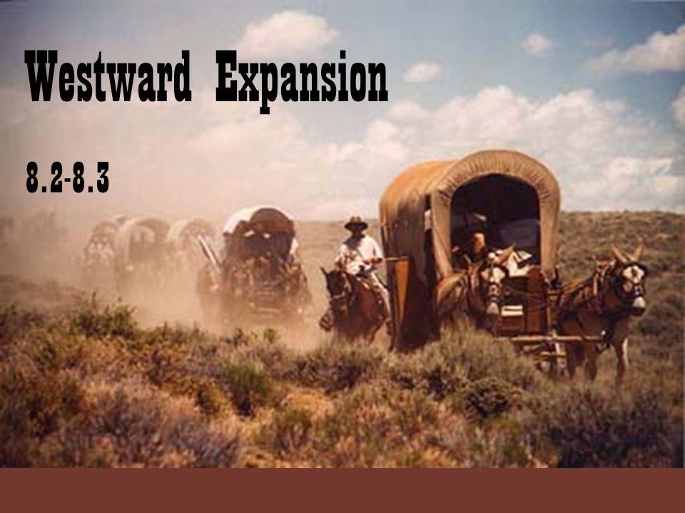 Westward Expansion 8.2-8.3