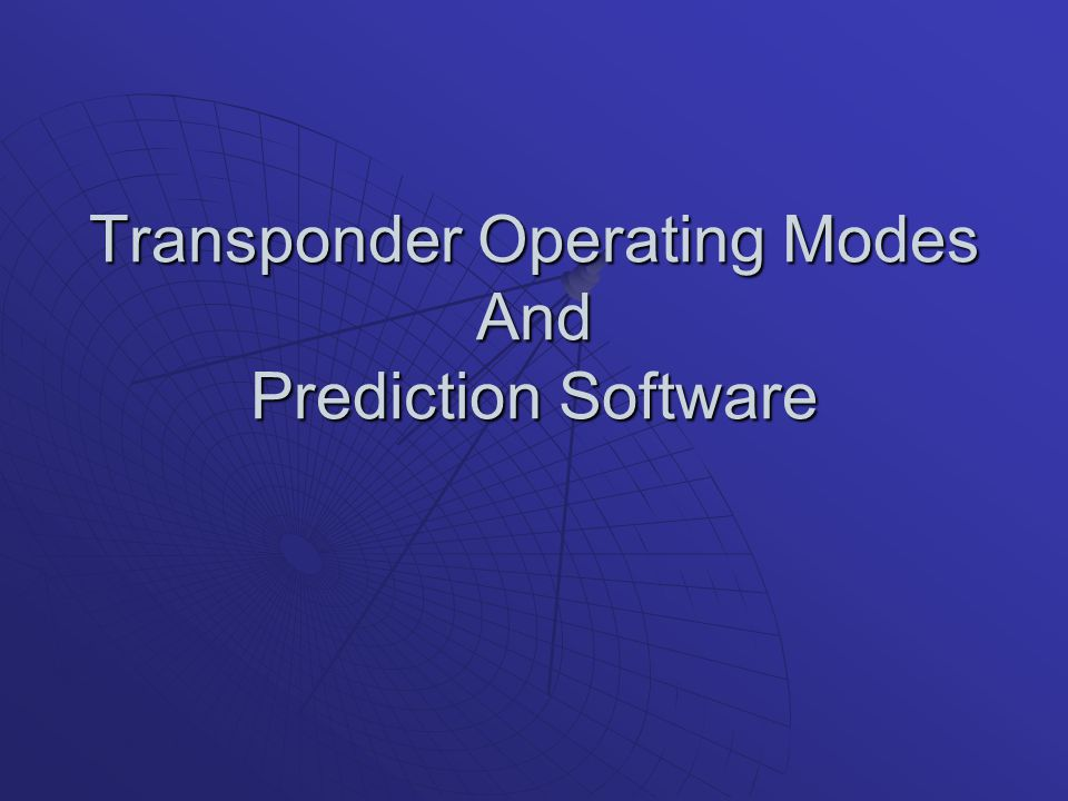 Transponder Operating Modes And Prediction Software