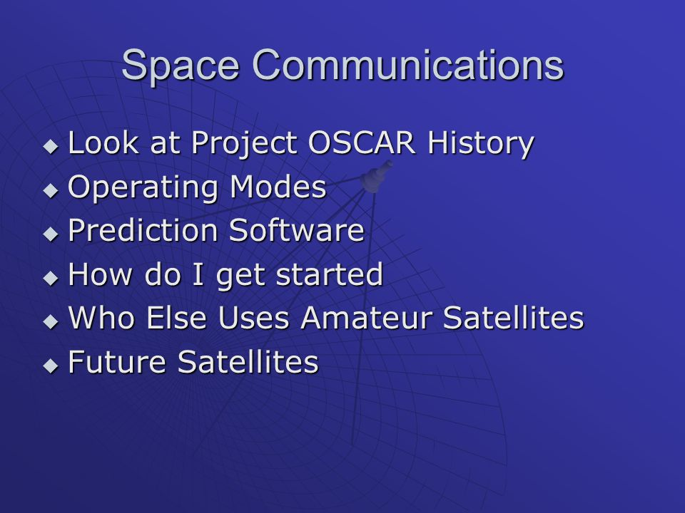Space Communications Look at Project OSCAR History Operating Modes