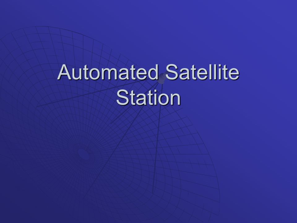 Automated Satellite Station