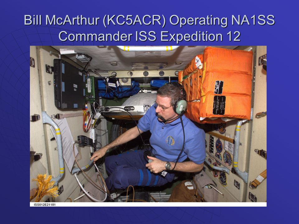 Bill McArthur (KC5ACR) Operating NA1SS Commander ISS Expedition 12