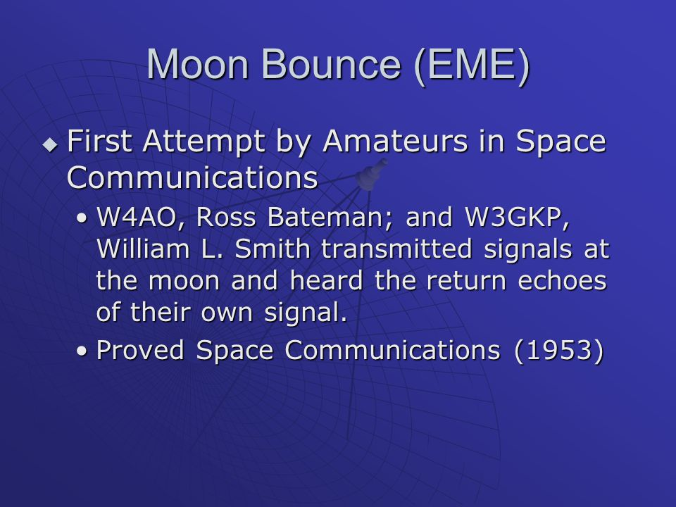 Moon Bounce (EME) First Attempt by Amateurs in Space Communications
