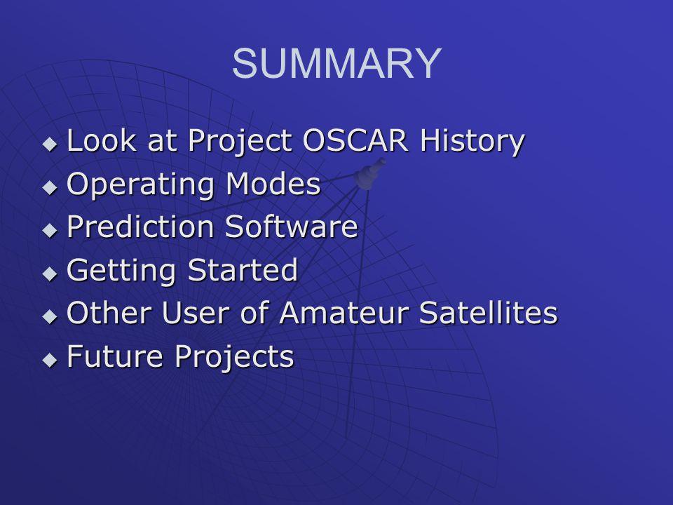 SUMMARY Look at Project OSCAR History Operating Modes