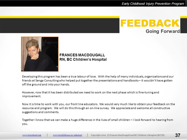 FEEDBACK Going Forward FRANCES MACDOUGALL RN, BC Children's Hospital