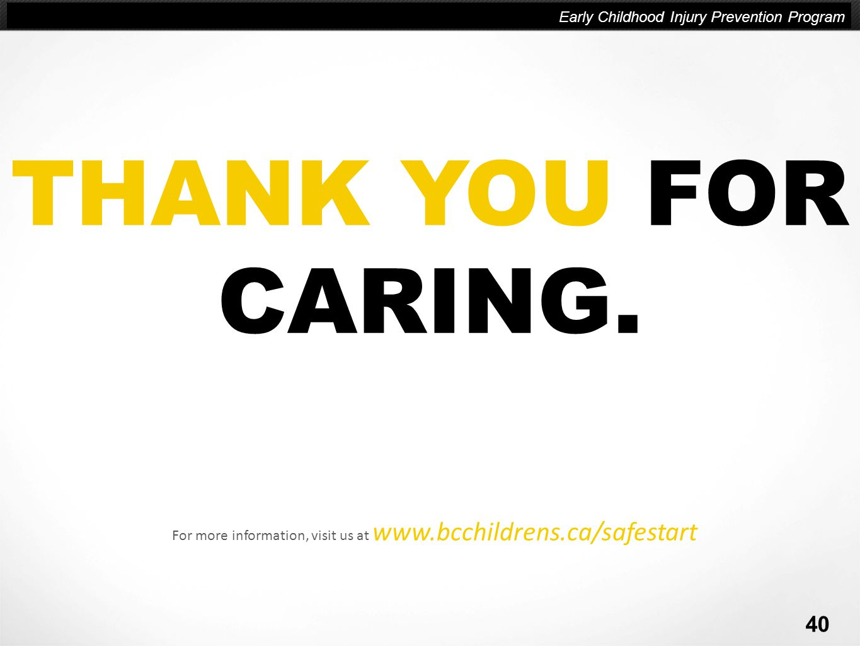 For more information, visit us at www.bcchildrens.ca/safestart