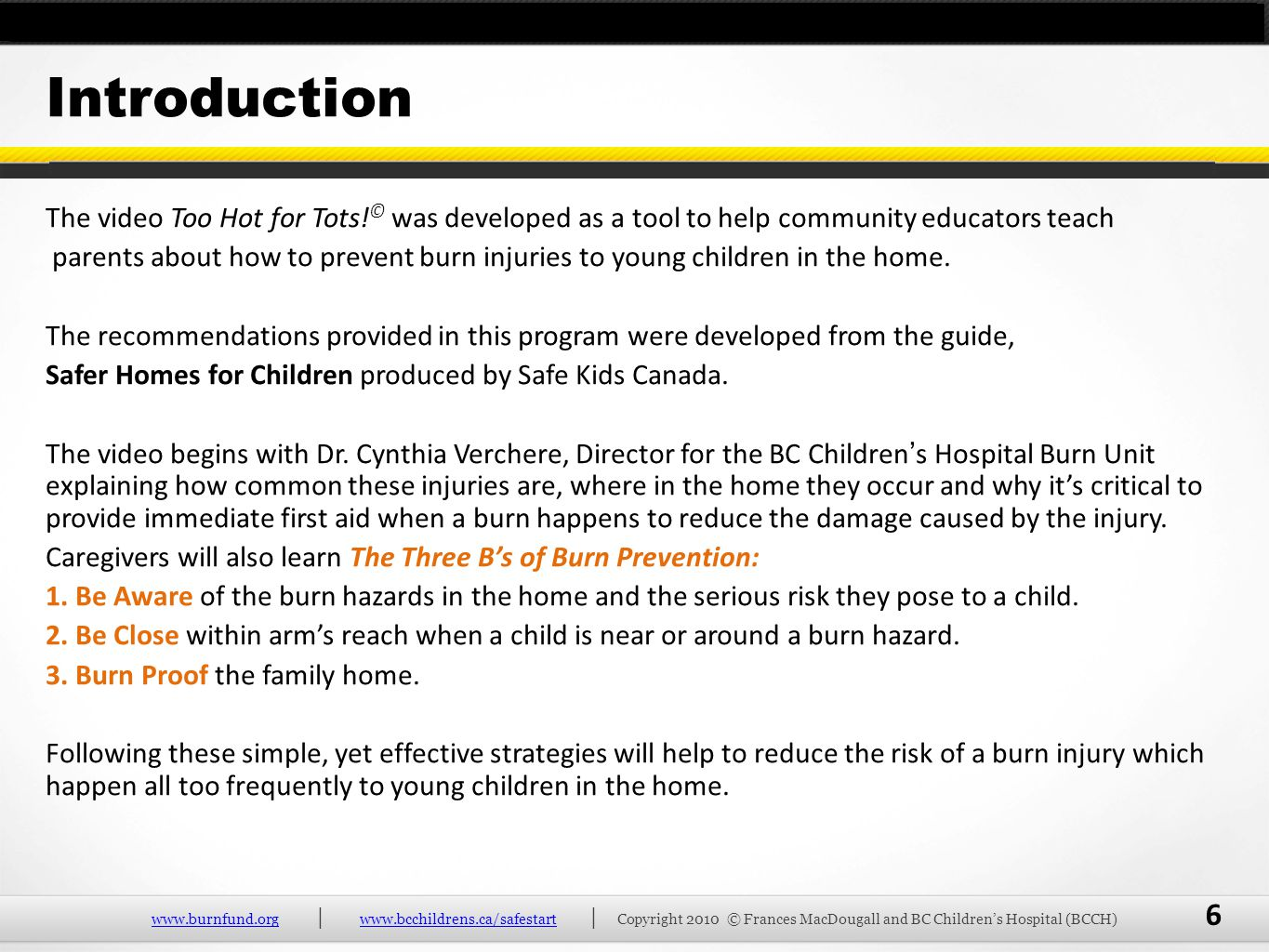Introduction The video Too Hot for Tots!© was developed as a tool to help community educators teach.