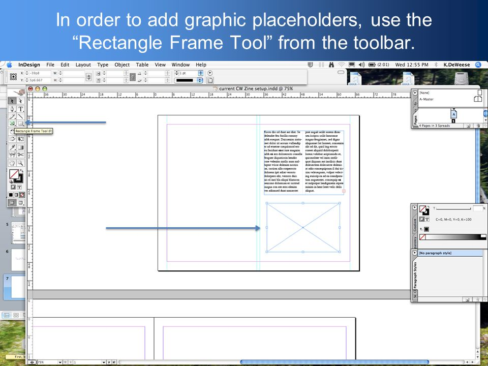 In order to add graphic placeholders, use the Rectangle Frame Tool from the toolbar.