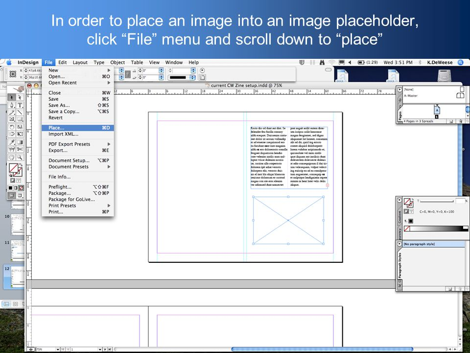 In order to place an image into an image placeholder, click File menu and scroll down to place