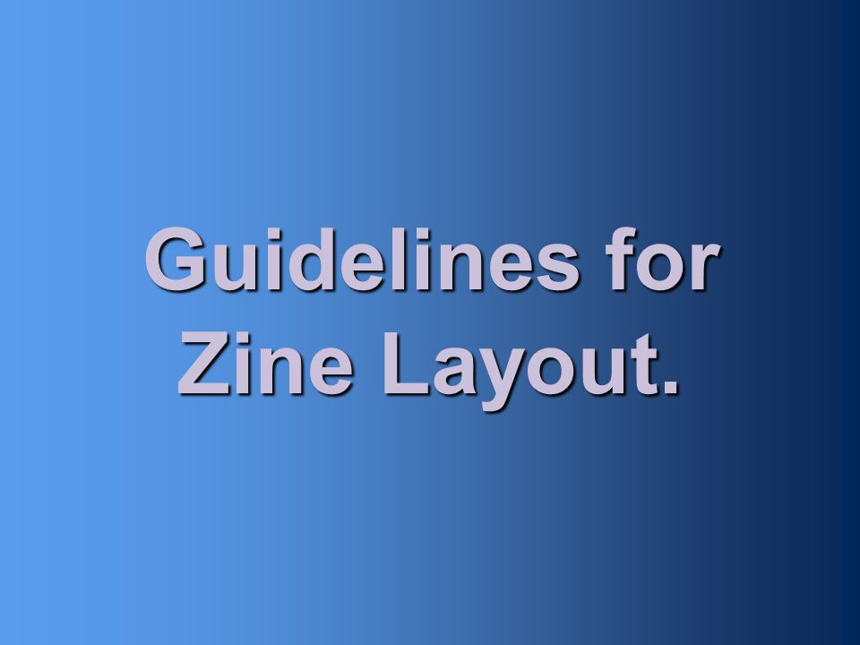 Guidelines for Zine Layout.