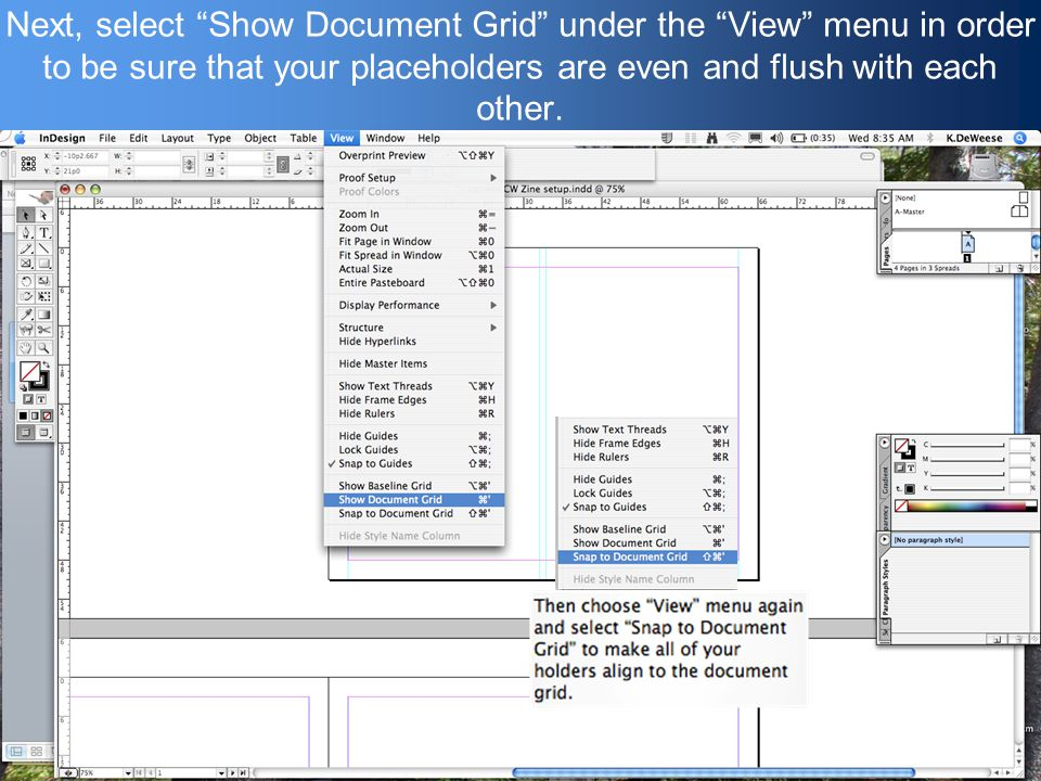 Next, select Show Document Grid under the View menu in order to be sure that your placeholders are even and flush with each other.
