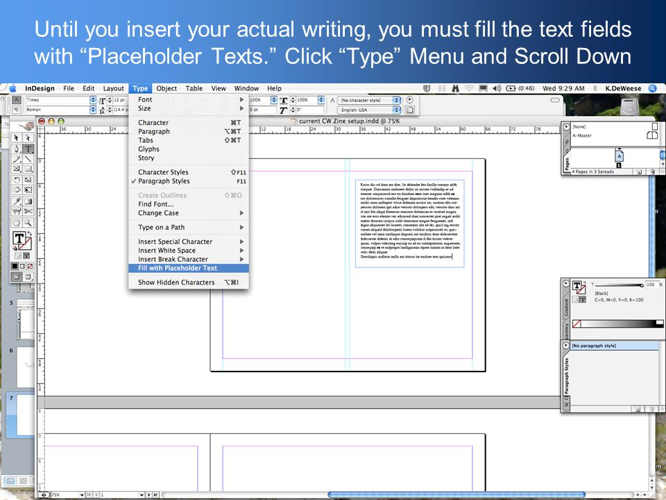 Until you insert your actual writing, you must fill the text fields with Placeholder Texts. Click Type Menu and Scroll Down