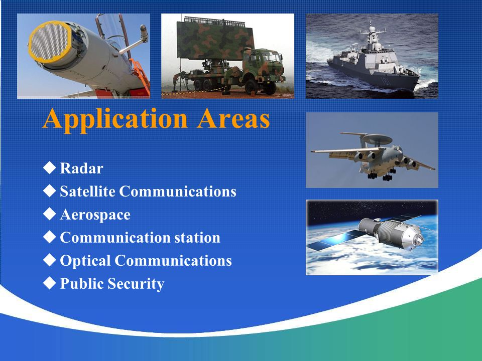 Application Areas Radar Satellite Communications Aerospace