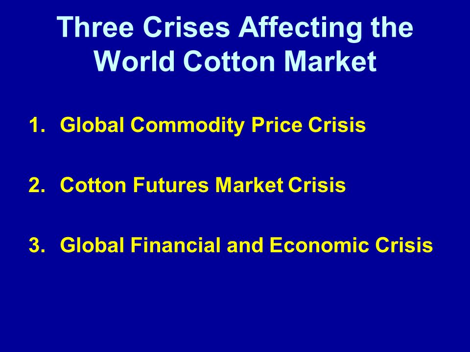 Three Crises Affecting the World Cotton Market