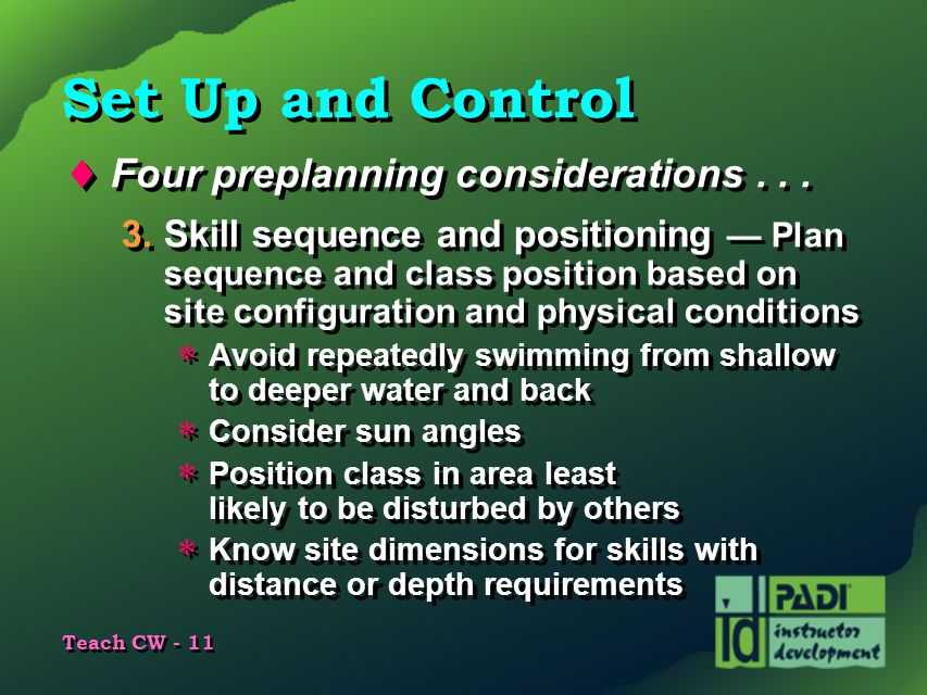 Set Up and Control Four preplanning considerations . . .