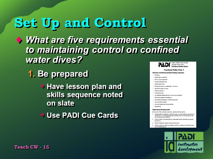 Set Up and Control What are five requirements essential to maintaining control on confined water dives