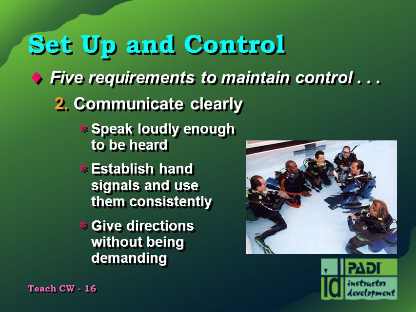 Set Up and Control Five requirements to maintain control . . .