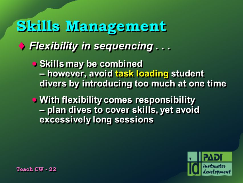 Skills Management Flexibility in sequencing . . .