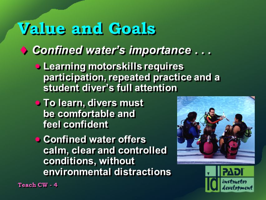 Value and Goals Confined water's importance . . .