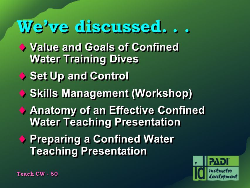We've discussed. . . Value and Goals of Confined Water Training Dives
