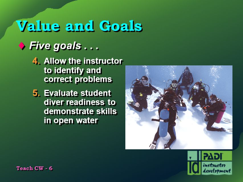 Value and Goals Five goals . . .