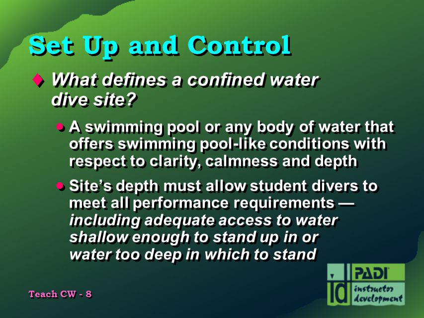 Set Up and Control What defines a confined water dive site