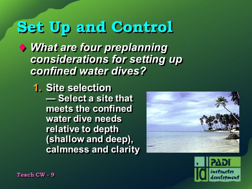 Set Up and Control What are four preplanning considerations for setting up confined water dives