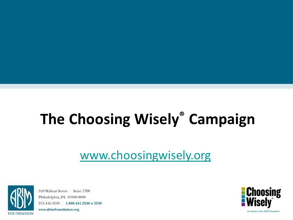 The Choosing Wisely® Campaign