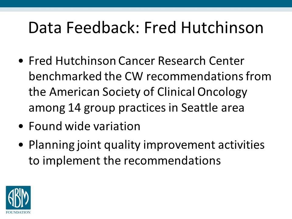 Data Feedback: Fred Hutchinson