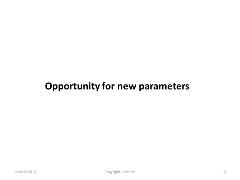 Opportunity for new parameters