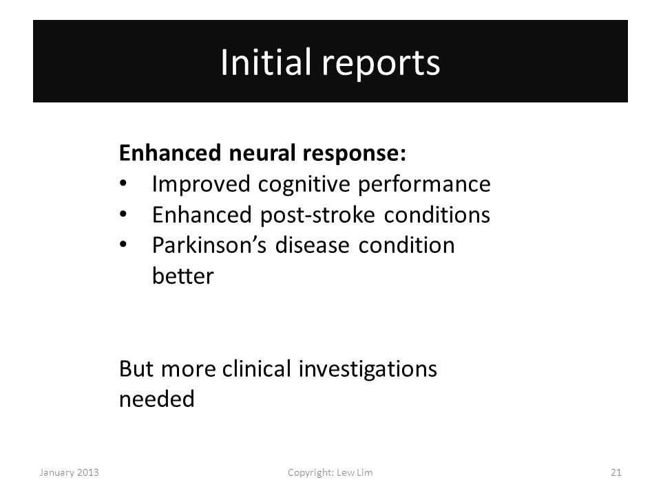 Initial reports Enhanced neural response: