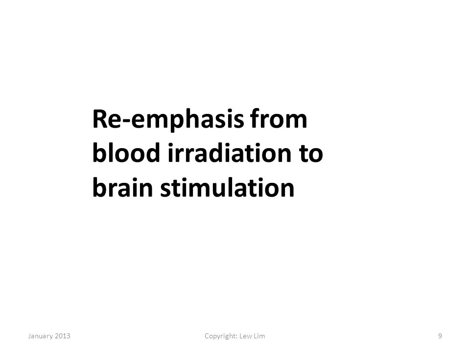 Re-emphasis from blood irradiation to brain stimulation