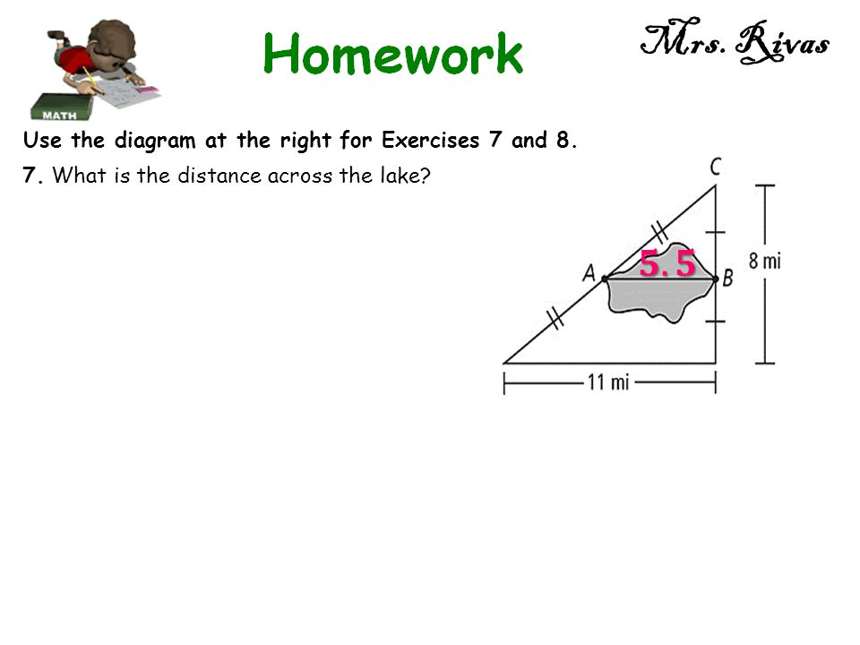 Mrs. Rivas 𝟓.𝟓 Use the diagram at the right for Exercises 7 and 8.