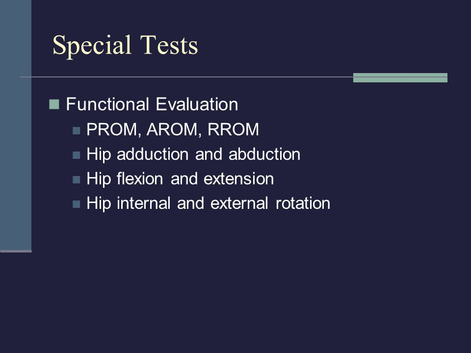 Special Tests Functional Evaluation PROM, AROM, RROM