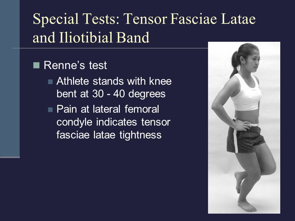 Special Tests: Tensor Fasciae Latae and Iliotibial Band